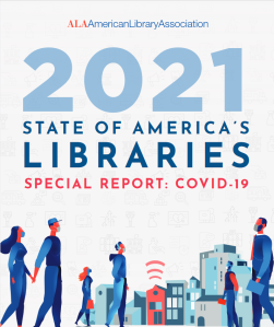 Cover of American Library Association's 2021 State of America's Libraries. Special Report: Covid-19.